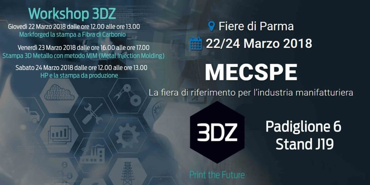 3DZ_Mecspe_Stampanti3D_additiveManufacturing